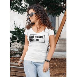 Ladies ''No Dance, No Life'' V-Neck PREMIUM T-Shirt