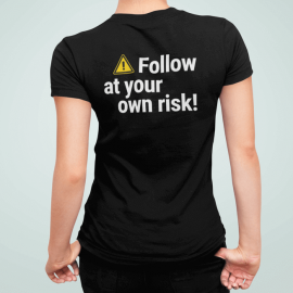 Ladies 'Follow Risk Warning' PREMIUM cotton line dance T-Shirt